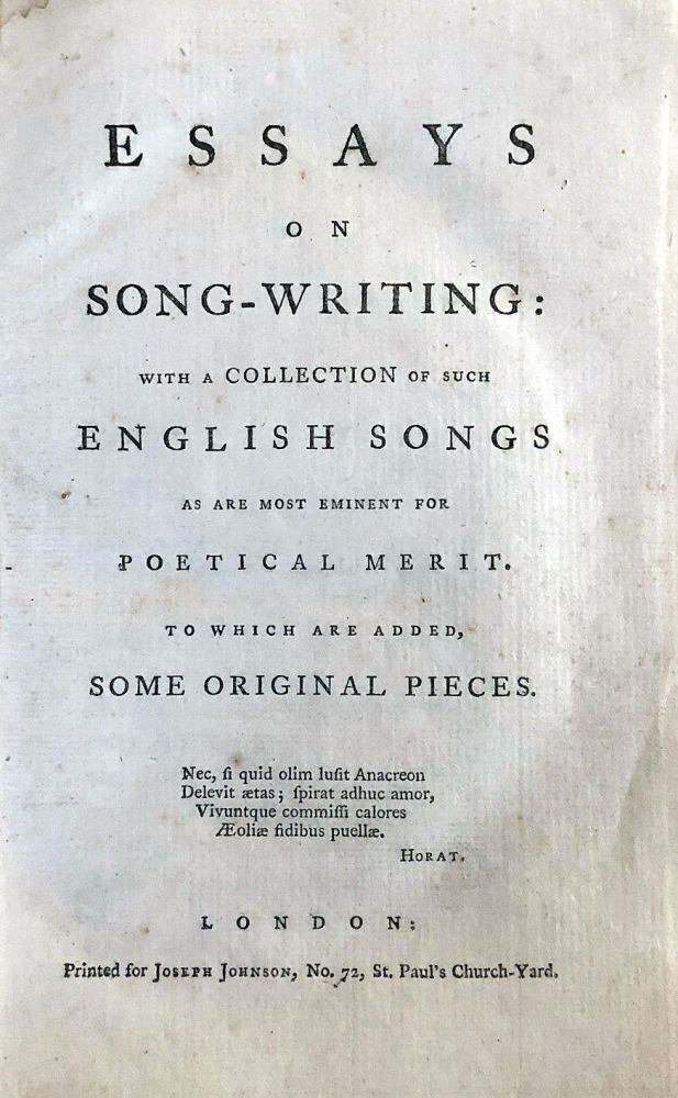 Essays on song-writing: with a collection of such English songs as are most eminent for practical merit. To which are added some original pieces. John AIKIN.