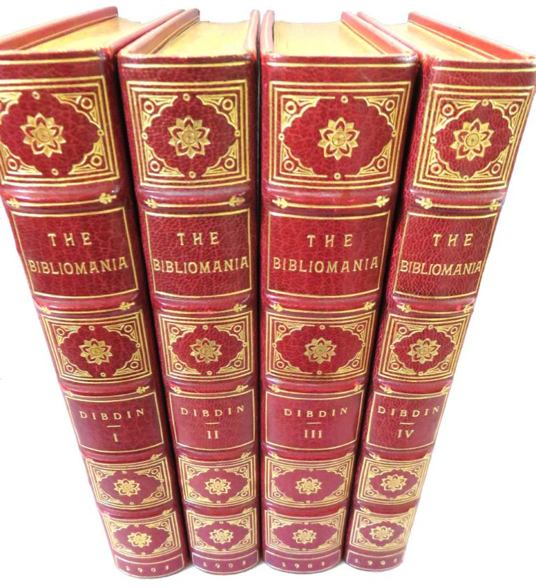 The Bibliomania or Book-Madness: History, Symptons, and Cure of This Fatal Disease. Thomas Frognall DIBDIN.