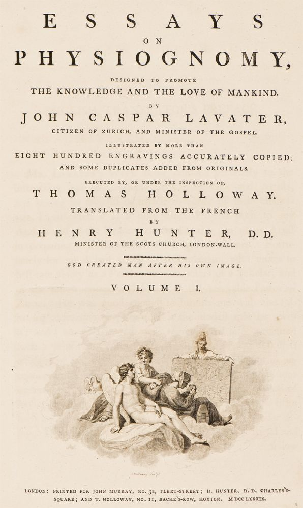Essays on physiognomy, designed to promote the knowledge and the love of mankind. John Caspar LAVATER.