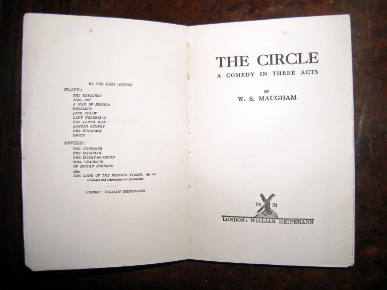 The circle. A comedy in three acts. William Somerset MAUGHAM.