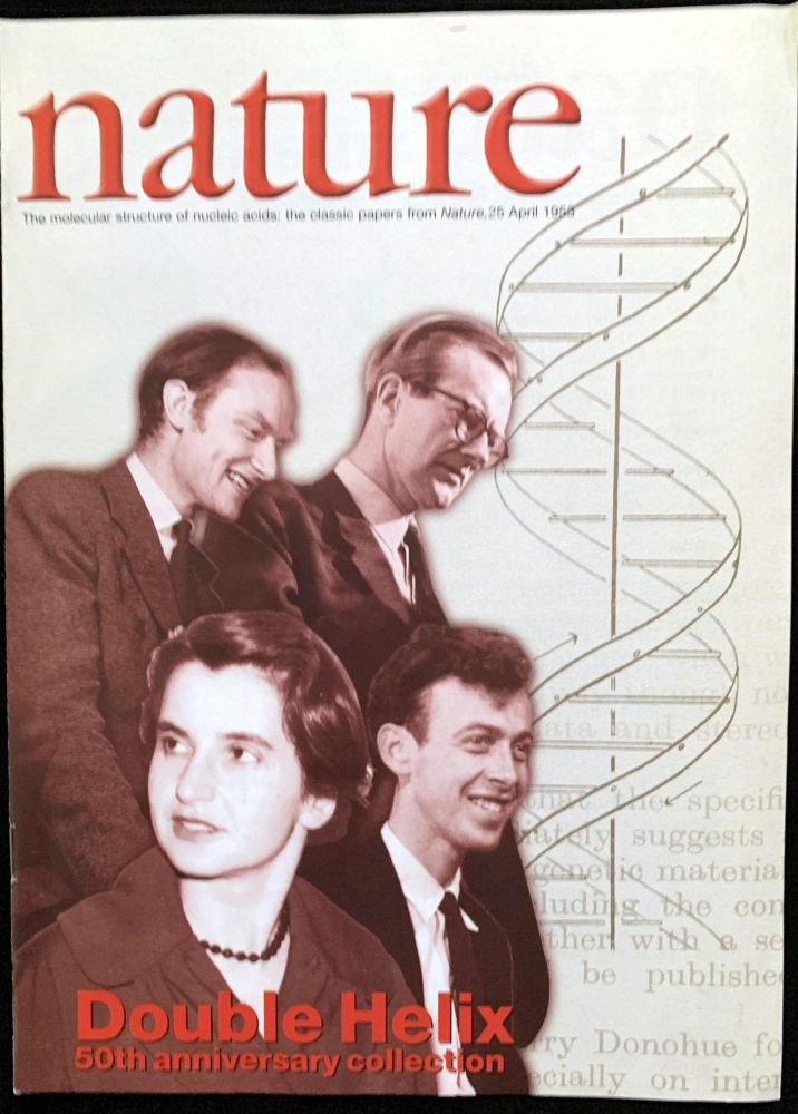 Molecular structure of nucleic acids...In: Nature, Vol. 171; plus Wilkins paper in Vol. 171 (part 2). F. CRICK, J. WATSON.