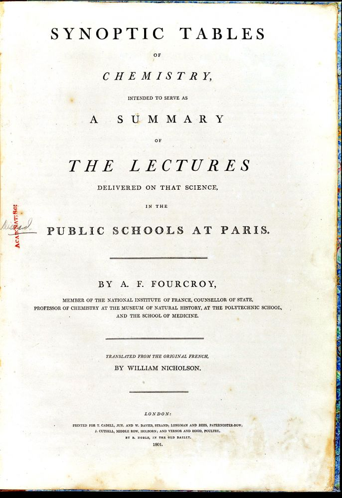 Synoptic tables of chemistry, intended to serve as a summary of the lectures delivered on that science in the public schools at Paris. FOURCROY, ntoine, rançois comte de.