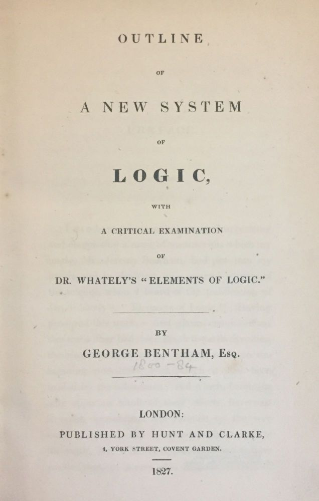 Outline of a new system of logic. George BENTHAM.