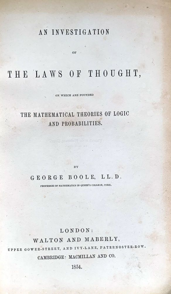An investigation of the laws of thought. George BOOLE.