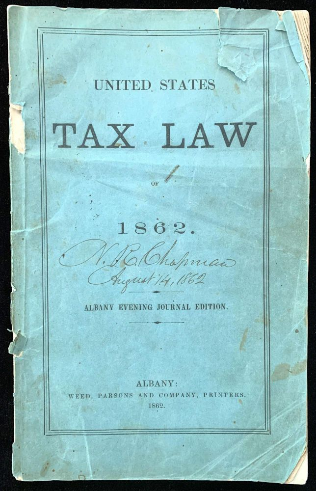 United States Tax Law of 1862. Albany Evening Journal edition. UNITED STATES GOVERNMENT.