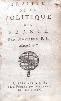 Traitte de la politique de France. Par Monsieur P.H. Marquis de C. Paul Hay DU CHASTELET