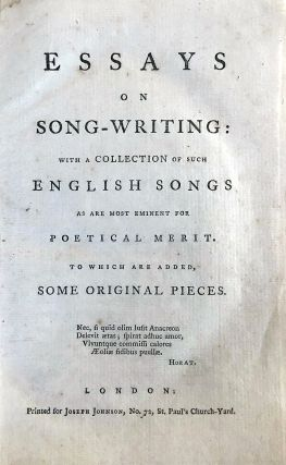 Essays on song-writing: with a collection of such English songs as are most eminent for practical...