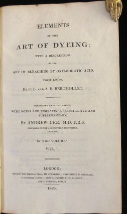 Elements of the art of dying; with a description of the art of bleaching by oxymuriatic acid.