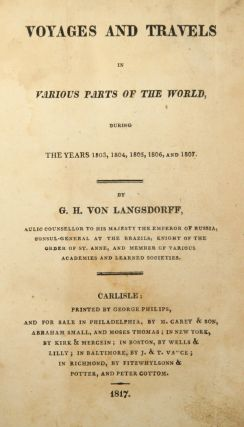 Voyages and travels in various parts of the world, during the years 1803, 1804, 1805, 1806, and 1807.