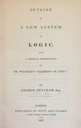 Outline of a new system of logic. George BENTHAM