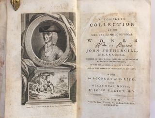 A complete collection of the medical and philosophical works. John FOTHERGILL